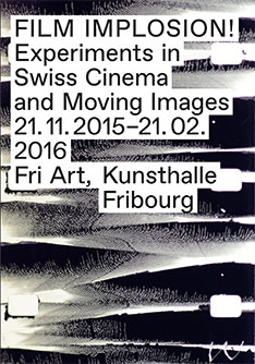 CC Visual Narrative: Film Implosions. Experiments in Swiss Cinema and Moving Images