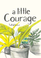 Taltal Levi – A Little Courage, Auszug 01