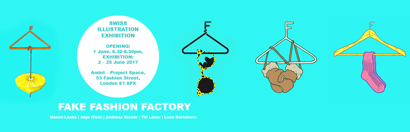 Fake Fashion Factory - Swiss Illustration Exhibition in London from June 1 to 25